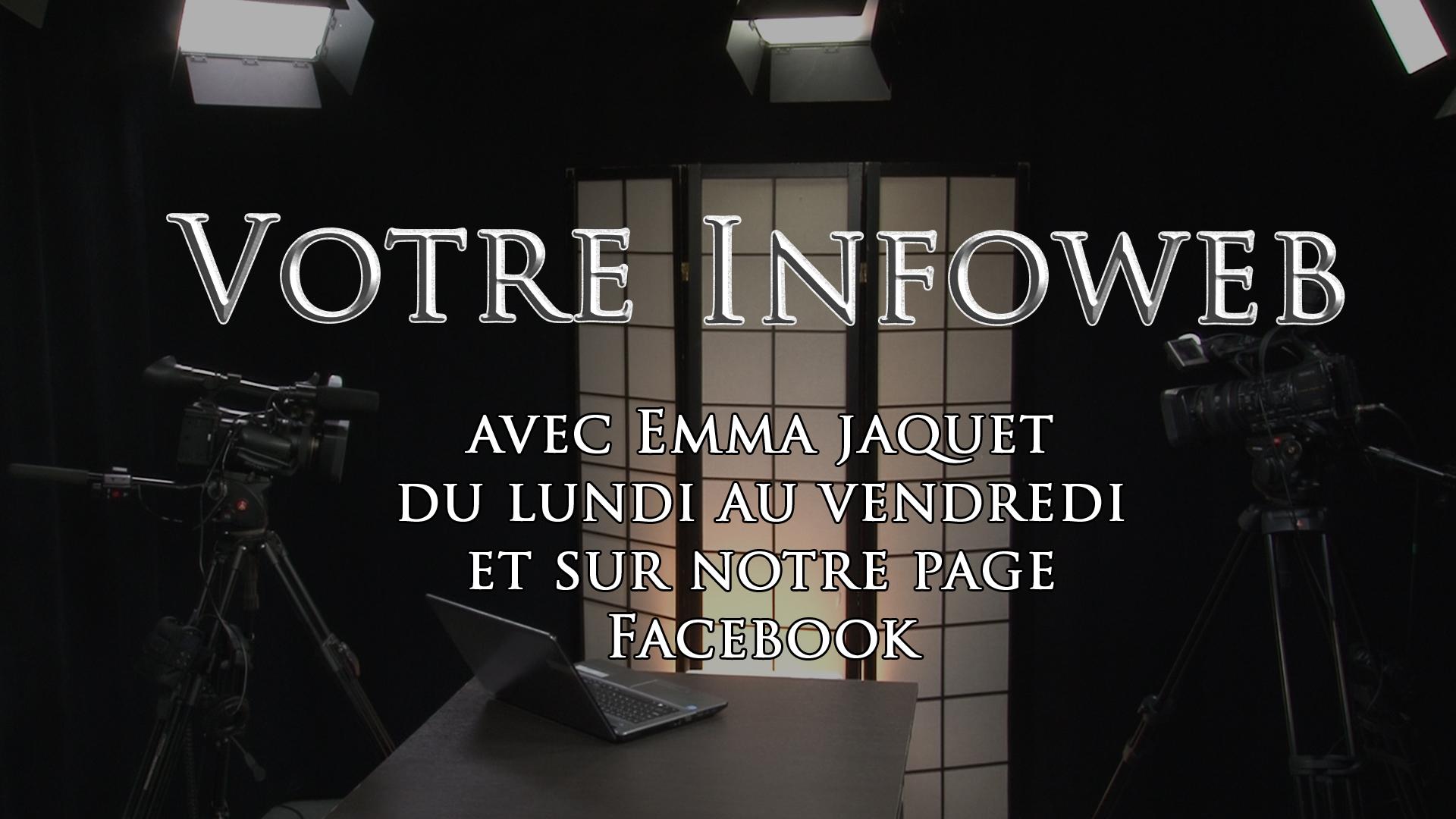 Votre Infoweb du mardi 23 avril 2019 avec Emma Jaquet