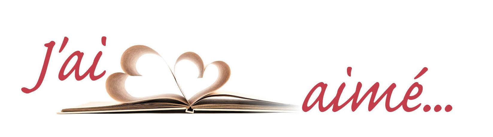 CONCOURS J'AI AIMÉ… Faites-nous découvrir votre livre coup de cœur!